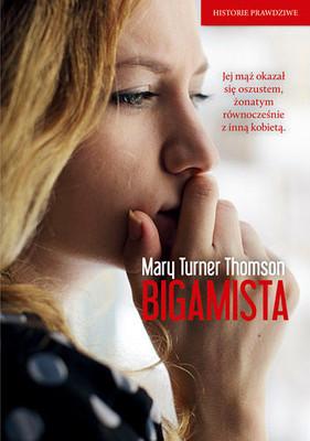 Mary Turner-Thomson - Bigamista