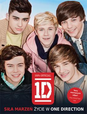One Direction - Siła marzeń. Życie w One Direction / One Direction - Dare to Dream. Life As One Direction