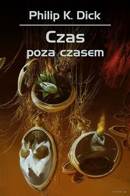 Philip K. Dick - Czas poza czasem / Philip K. Dick - Time Out of Joint