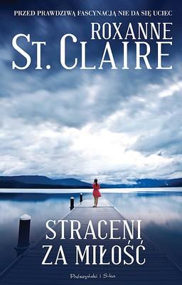 Roxanne St. Claire - Straceni za miłość / Roxanne St. Claire - Now You Die