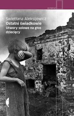 Swiatłana Aleksijewicz - Ostatni świadkowie