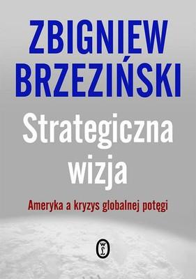 Zbigniew Brzezinski - Strategiczna wizja / Zbigniew Brzezinski - Strategic Vision