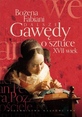 Bożena Fabiani - Dalsze gawędy o sztuce XVII w.