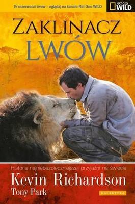 Kevin Richardson, Tony Park - Zaklinacz Lwów