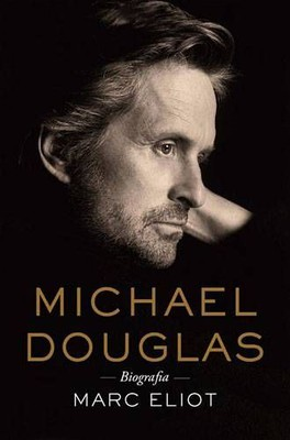 Marc Eliot - Michael Douglas. Biografia