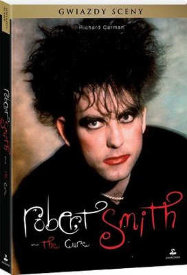 Richard Carman - Robert Smith. The Cure / Richard Carman - Robert Smith: The Cure and Wishful Thinking