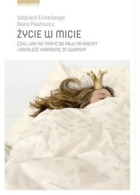 Wojciech Eichelberger, Beata Pawłowicz - Życie w micie