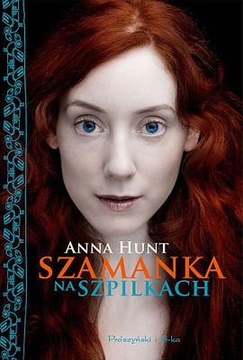 Anna Hunt - Szamanka na szpilkach / Anna Hunt - The Shaman in Stilettos
