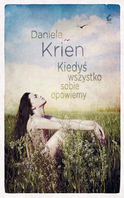 Daniela Krien - Kiedyś wszystko sobie opowiemy / Daniela Krien - Irgendwann werden wir uns alles erzahlen