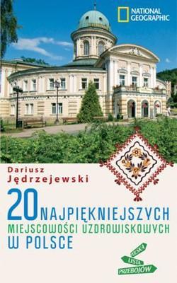 Dariusz Jędrzejewski - 20 najpiękniejszych miejscowości uzdrowiskowych w Polsce