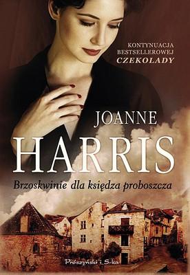 Joanne Harris - Brzoskwinie dla księdza proboszcza / Joanne Harris - Peaches for Monsieur le Cure