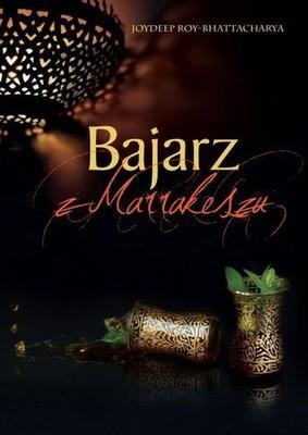 Joydeep Roy-Bhattacharya - Bajarz z Marakeszu