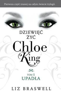 Liz Braswell - Dziewięc żyć Chloe King. Tom 1. Upadła