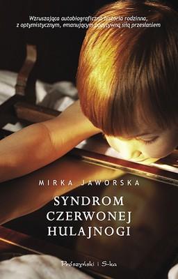 Mirka Jaworska - Syndrom czerwonej hulajnogi