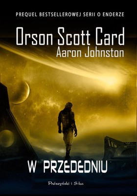 Orson Scott Card, Aaron Johnston - W przededniu / Orson Scott Card, Aaron Johnston - Earth Unaware