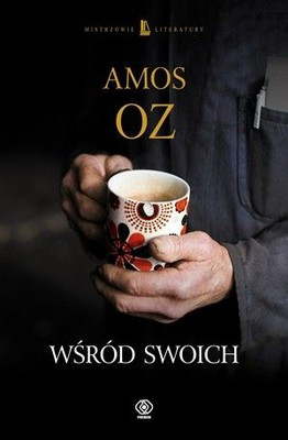 Amos Oz - Wśród swoich / Amos Oz - Between Friends