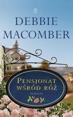 Debbie Macomber - Pensjonat wśród róż / Debbie Macomber - The Inn at Rose Harbor
