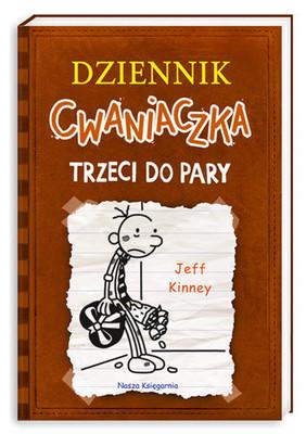 Jeff Kinney - Dziennik cwaniaczka.  Trzeci do pary