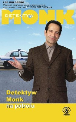 Lee Goldberg - Detektyw Monk na patrolu / Lee Goldberg - Mr. Monk on Patrol