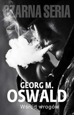 M. Georg Oswald - Wśród wrogów / Georg M. Oswald - Unter Feinden