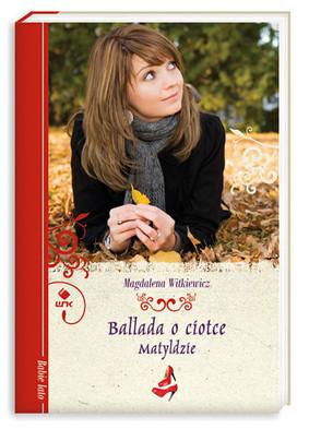Magdalena Witkiewicz - Ballada o ciotce Matyldzie