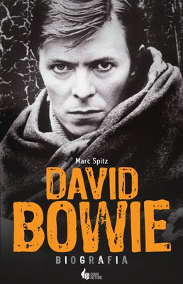 Marc Spitz - David Bowie. Biografia / Marc Spitz - Bowie: A Biography