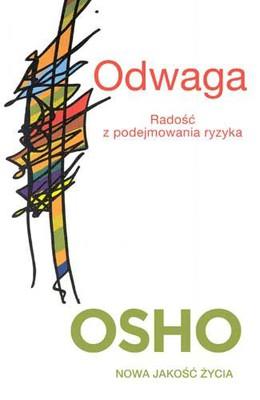 Osho - Odwaga. Radość z podejmowania ryzyka / Osho - Courage