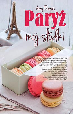 Amy Thomas - Paryż, mój słodki / Amy Thomas - Paris, My Sweet