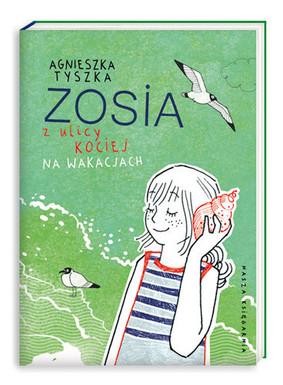 Agnieszka Tyszka - Zosia z ulicy Kociej 3. Na wakacjach