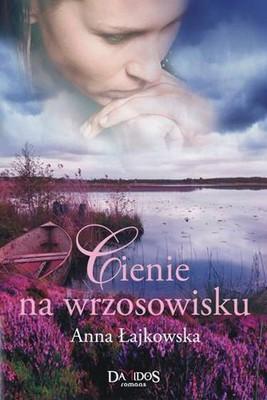 Anna Łajkowska - Cienie na wrzosowisku