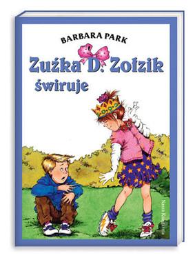 Barbara Park - Zuźka D. Zołzik świruje