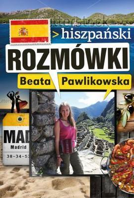 Beata Pawlikowska - Rozmówki. Hiszpański