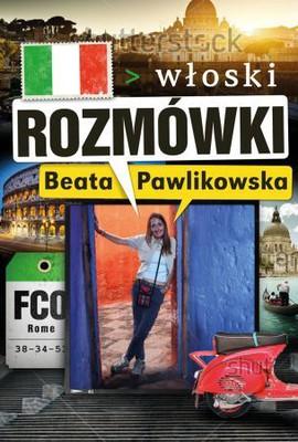Beata Pawlikowska - Rozmówki. Włoski