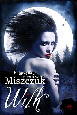 Berenika Katarzyna Miszczuk - Wilk