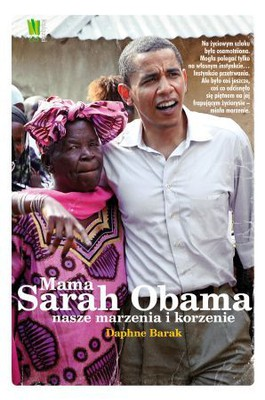 Daphne Barak - Mama Sarah Obama / Daphne Barak - Mama Sarah Obama: Our Dreams & Roots