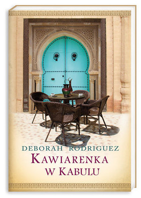Deborah Rodriguez - Kawiarenka w Kabulu