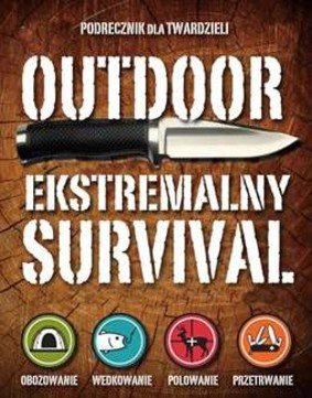 Edward Dickens - Outdoor. Ekstremalny survival