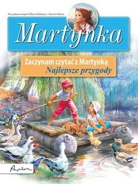 Gilbert Delahaye - Martynka. Zaczynam czytać z Martynką. Najlepsze przygody