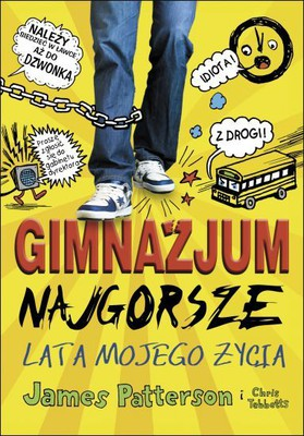 James Patterson, Chris Tebbetts - Gimnazjum. Najgorsze lata mojego życia / James Patterson, Chris Tebbetts - Middle School. The Worst Years Of My Life