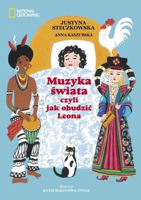 Justyna Steczkowska, Anna Kaszubska - Muzyka Świata czyli jak obudzić Leona