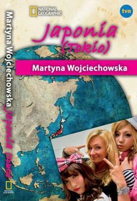 Martyna Wojciechowska - Tokio. Kobieta na krańcu świata