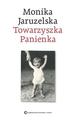 Monika Jaruzelska - Towarzyszka panienka