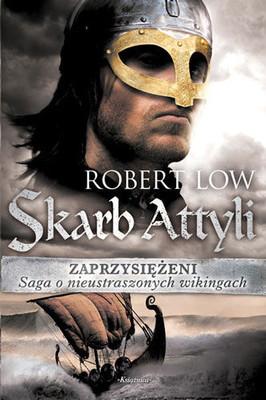 Robert Low - Zaprzysiężeni. Skarb Attyli