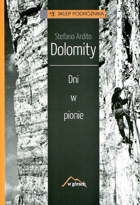 Stefano Ardito - Dolomity. Dni w pionie / Stefano Ardito - Dolomiti Giorni Verticali