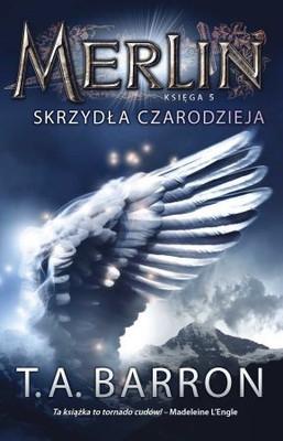 T.A. Barron - Merlin. Księga V. Skrzydła czarodzieja / T.A. Barron - The Wings of Merlin