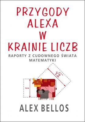 Alex Bellos - Przygody Alexa w krainie liczb / Alex Bellos - Alex's Adventures In Numberland
