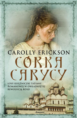 Carolly Erickson - Córka carycy / Carolly Erickson - The Tsarina's Daughter