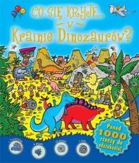 Co się kryje w krainie dinozaurów?