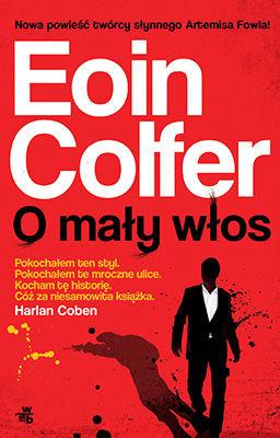 Eoin Colfer - O mały włos / Eoin Colfer - Plugged