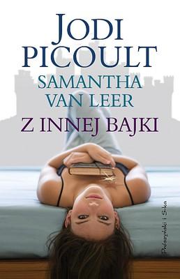 Jodi Picoult, Samantha Van Leer - Z innej bajki / Jodi Picoult, Samantha Van Leer - Between the Lines